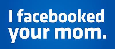 facebookedyourmom